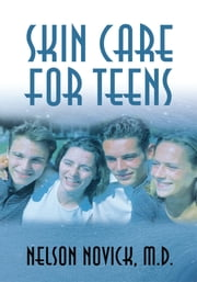 Skin Care for Teens ebook by Nelson Novick