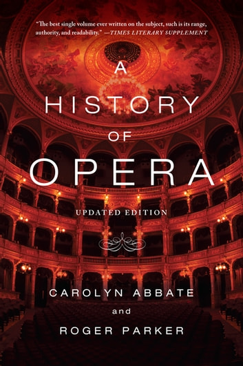 A History of Opera ebook by Carolyn Abbate,Roger Parker