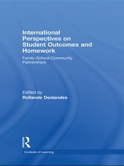 International Perspectives on Student Outcomes and Homework - Family-School-Community Partnerships ebook by Rollande Deslandes
