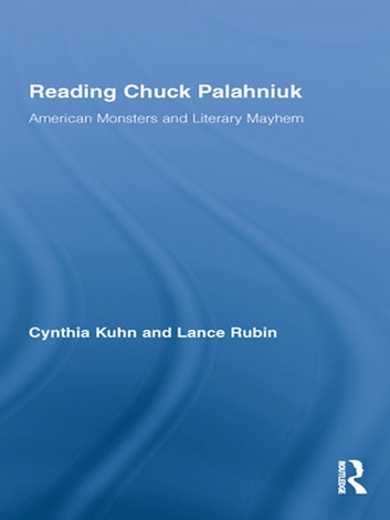 Reading Chuck Palahniuk - American Monsters and Literary Mayhem ebook by