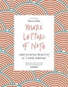 More Letters of Note - Correspondence Deserving of a Wider Audience ebook by Shaun Usher