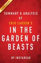 Summary & Analysis of Erik Larson's In the Garden of Beasts ebook by Instaread