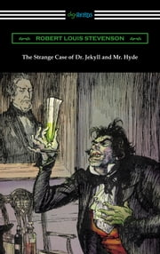 The Strange Case of Dr. Jekyll and Mr. Hyde (Illustrated by Edmund J. Sullivan) ebook by Robert Louis Stevenson