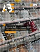 Facade Refurbishment Toolbox. - Supporting the Design of Residential Energy Upgrades ebook by Thaleia Konstantinou