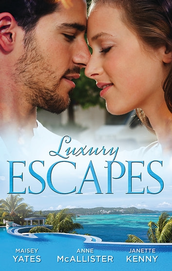 Luxury Escapes - 3 Book Box Set 電子書 by Maisey Yates,Anne McAllister,Janette Kenny