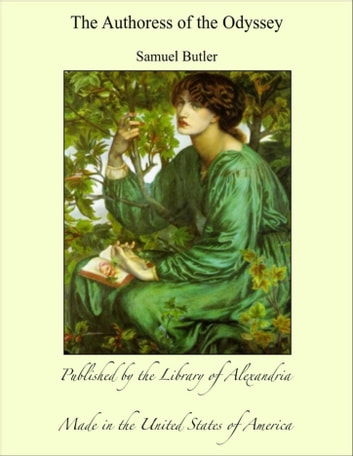 The Authoress of the Odyssey ebook by Samuel Butler