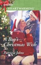 A Boy's Christmas Wish ebook by Patricia Johns