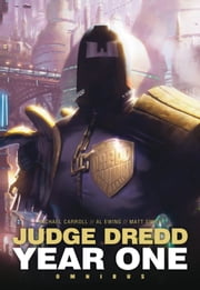 Judge Dredd: Year One ebook by Michael Carroll, Al Ewing, Matt Smith
