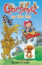 Gargoylz on the Go! ebook by Jan Burchett, Sara Vogler