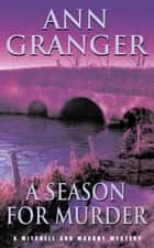 A Season for Murder (Mitchell & Markby 2) - A witty English village whodunit of mystery and intrigue ebook by Ann Granger