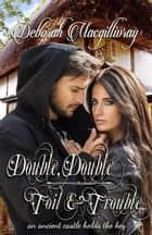 Double, Double, Toil and Trouble ebook by Deborah MacGillivray