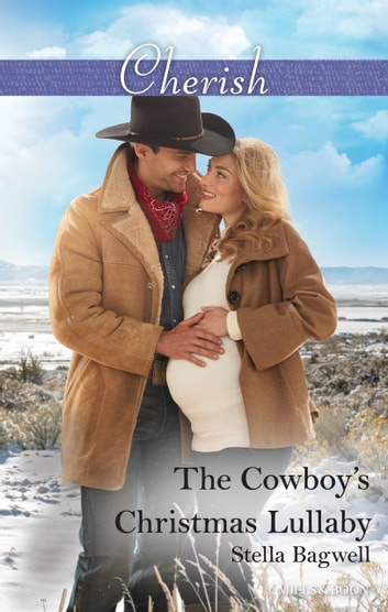 The Cowboy's Christmas Lullaby ebook by Stella Bagwell