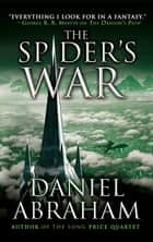 The Spider's War ebook by Daniel Abraham