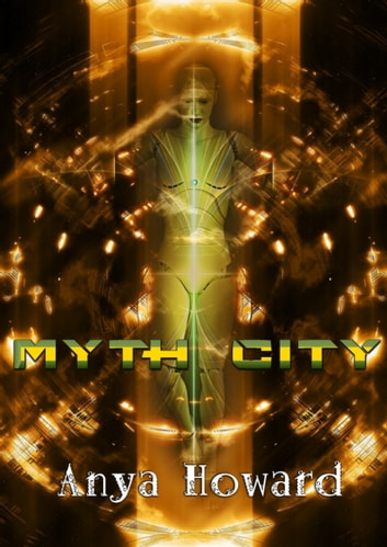 Myth City ebook by Anya Howard