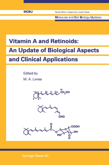 Vitamin A and Retinoids: An Update of Biological Aspects and Clinical Applications ebook by