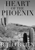 Heart of the Phoenix ebook by Brendan J. O'Brien