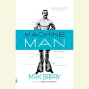 Machine Man audiobook by Max Barry