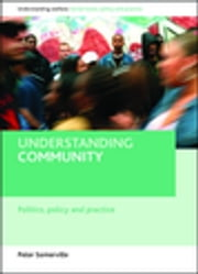 Understanding community - Politics, policy and practice ebook by Peter Somerville