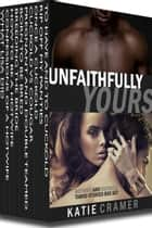 Unfaithfully Yours ebook by Katie Cramer