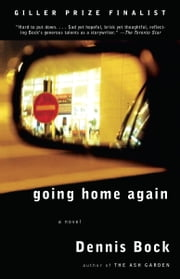 Going Home Again ebook by Dennis Bock