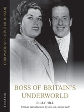 Boss of Britain's Underworld ebook by BillyHill,Justin Hill