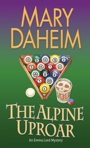 The Alpine Uproar - An Emma Lord Mystery ebook by Mary Daheim
