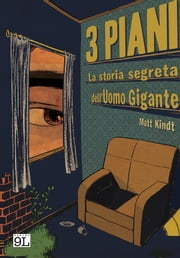 3 Piani. La storia segreta dell'Uomo Gigante (9L) ebook by Matt Kindt