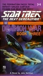 Star Trek: The Dominion War: Book 3 ebook by Esther Friesner