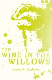 Scholastic Classics: The Wind in the Willows ebook by Kenneth Grahame