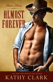 Almost Forever - An Austin Heroes Novel ebook by Kathy Clark