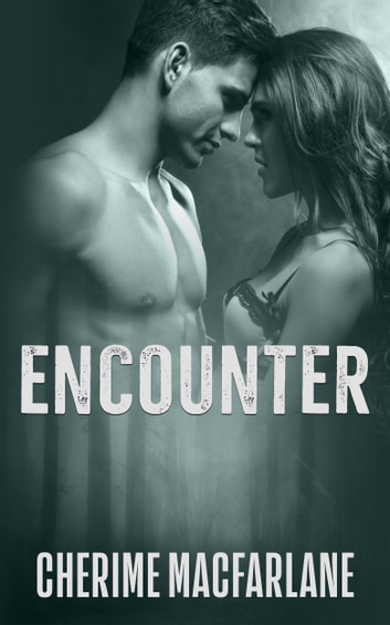 Encounter ebook by Cherime MacFarlane