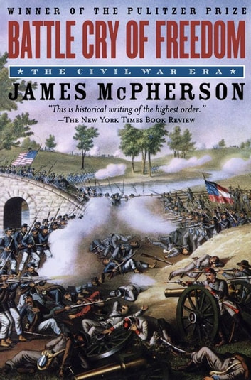Battle Cry Of Freedom : The Civil War Era ebook by James M. McPherson