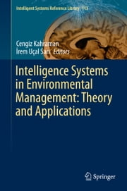 Intelligence Systems in Environmental Management: Theory and Applications ebook by Cengiz Kahraman,İrem Ucal Sari