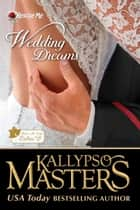 Wedding Dreams ebook by Kallypso Masters