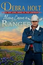 Along Came a Ranger eBook by Debra Holt