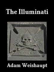 The Illuminati ebook by Adam Weishaupt