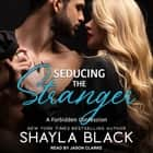 Seducing The Stranger audiobook by Shayla Black