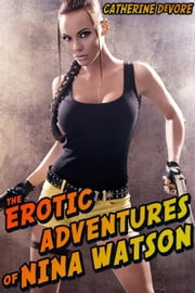 The Erotic Adventures of Nina Watson ebook by Catherine DeVore