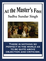 At the Master's Feet ebook by Sadhu Sundar Singh