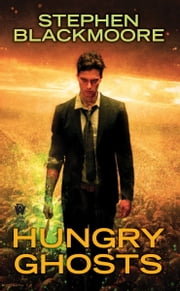 Hungry Ghosts ebook by Stephen Blackmoore