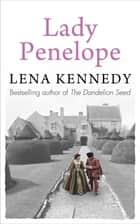 Lady Penelope - A tale of romance and intrigue in Queen Elizabeth's court ebook by Lena Kennedy