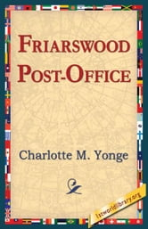 Friarswood Post-Office ebook by Yonge, Charlotte M.