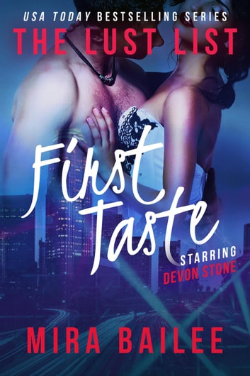 First Taste - The Lust List: Devon Stone, #1 ebook by Mira Bailee,Nova Raines