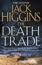 The Death Trade (Sean Dillon Series, Book 20) ebook by Jack Higgins