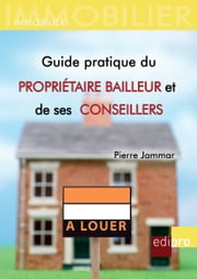 Guide pratique du propriétaire bailleur et de ses conseillers - Comprendre le droit de la propriété belge ebook by Kobo.Web.Store.Products.Fields.ContributorFieldViewModel