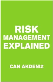 Risk Management Explained ebook by Can Akdeniz