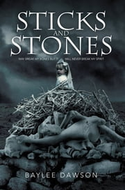 Sticks and Stones ebook by Baylee Dawson