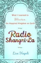 Radio Shangri-La ebook by Lisa Napoli