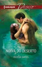 Noiva do deserto ebook by Olivia Gates