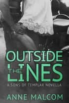 Outside the Lines (Sons of Templar MC) ebook by Anne Malcom